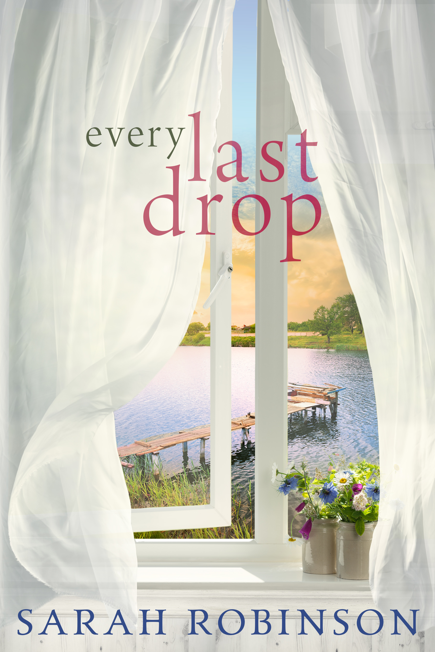 EveryLastDropSarahRobinson Ebook